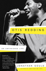 Otis Redding (An Unfinished Life) - 9780307453952 by Jonathan Gould, 9780307453952