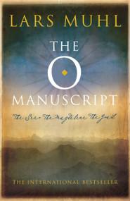 The O Manuscript (The Scandinavian Bestseller) by Lars Muhl, 9781780286723