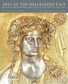 Arts of the Hellenized East (Precious Metalwork and Gems of the Pre-Islamic Era) - 9780500970706 by Martha L. Carter, Prudence O. Harper, Pieter Meyers, 9780500970706