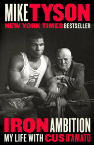 Iron Ambition (My Life with Cus D'Amato) by Mike Tyson, Larry Sloman, 9780525533634