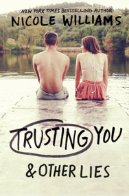 Trusting You & Other Lies - 9780553498806 by Nicole Williams, 9780553498806