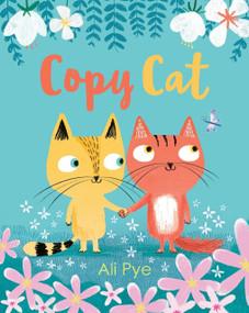 Copy Cat - 9780763699352 by Ali Pye, Ali Pye, 9780763699352