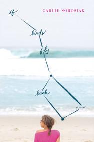 If Birds Fly Back - 9780062563972 by Carlie Sorosiak, 9780062563972