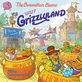 The Berenstain Bears Visit Grizzlyland by Mike Berenstain, Mike Berenstain, 9780062654632
