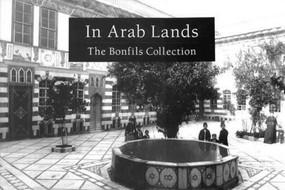 In Arab Lands (The Bonfils Collection of the University of Pennsylvania Museum) by P. Felix Bonfils, 9789774245695