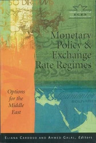 Monetary Policy & Exchange Rate Regimes (Options for the Middle East) by Eliana Cardoso, 9789771727590
