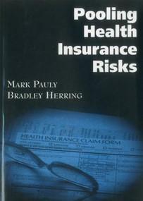 Pooling Health Insurance Risks by Mark V. Pauly, 9780844741208