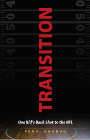 Transition (One Kid's Bank Shot to the NFL) by Fendi Onobun, 9781942945512