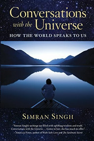 Conversations with the Universe (How the World Speaks to Us) by Simran Singh, Inna Segal, 9781590799772