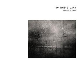 No Man's Land (Views from a Surveillance State) by DeSieno Marcus, Sandweiss Martha, Shanberg Ariel, 9781942084464