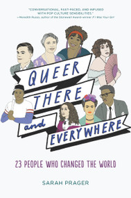 Queer, There, and Everywhere (23 People Who Changed the World) - 9780062474322 by Sarah Prager, Zoe More O'Ferrall, 9780062474322
