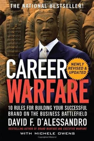 Career Warfare: 10 Rules for Building a Sucessful Personal Brand on the Business Battlefield by David D'Alessandro, 9780071597296