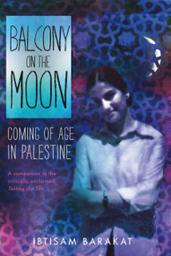 Balcony on the Moon (Coming of Age in Palestine) - 9781250144294 by Ibtisam Barakat, 9781250144294