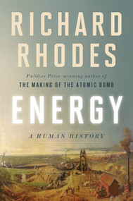 Energy (A Human History) by Richard Rhodes, 9781501105357