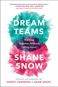 Dream Teams (Working Together Without Falling Apart) by Shane Snow, 9780735217799