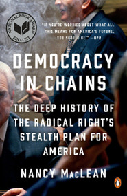 Democracy in Chains (The Deep History of the Radical Right's Stealth Plan for America) - 9781101980972 by Nancy MacLean, 9781101980972