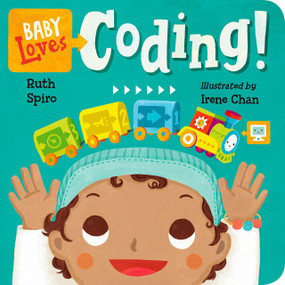Baby Loves Coding! by Ruth Spiro, Irene Chan, 9781580898843