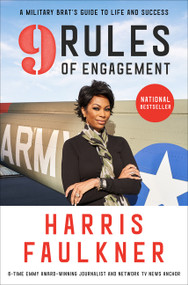 9 Rules of Engagement (A Military Brat's Guide to Life and Success) by Harris Faulkner, 9780062697516