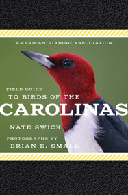American Birding Association Field Guide to Birds of the Carolinas by Brian E. Small, Nate Swick, 9781935622635
