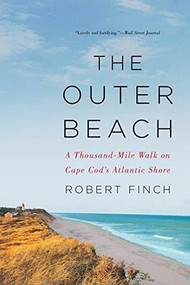 The Outer Beach (A Thousand-Mile Walk on Cape Cod's Atlantic Shore) - 9780393356014 by Robert Finch, 9780393356014