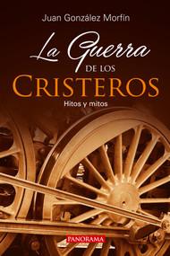 La Guerra de los Cristeros by Juan González Morfín, 9786078469338