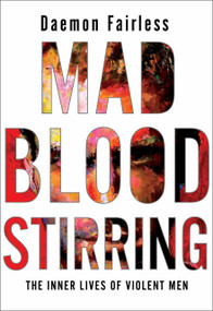 Mad Blood Stirring (The Inner Lives of Violent Men) - 9780345812926 by Daemon Fairless, 9780345812926