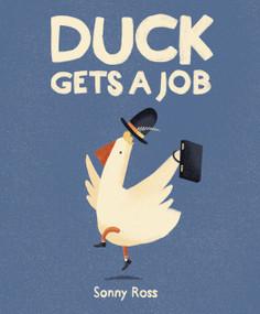 Duck Gets a Job by Sonny Ross, Sonny Ross, 9780763698966