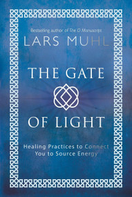 The Gate of Light (Healing Practices to Connect You to Source Energy) by Lars Muhl, 9781786781482