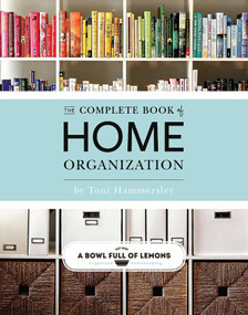 The Complete Book of Home Organization - 9781681884103 by Toni Hammersley, 9781681884103