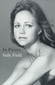 In Pieces - 9781538763025 by Sally Field, 9781538763025