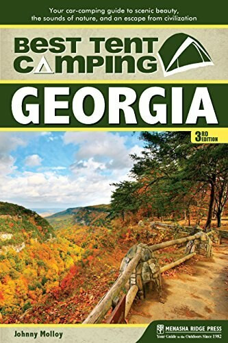 Best Tent Camping: Georgia (Your Car-Camping Guide to Scenic Beauty, the Sounds of Nature, and an Escape from Civilization) - 9781634041867 by Johnny Molloy, 9781634041867
