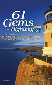 61 Gems on Highway 61 (Your Guide to Minnesota's North Shore, from Well-Known Attractions to Best-Kept Secrets) - 9781591938545 by William Mayo, Kathryn Mayo, 9781591938545