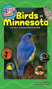 The Kids' Guide to Birds of Minnesota (Fun Facts, Activities and 85 Cool Birds) - 9781591938651 by Stan Tekiela, 9781591938651