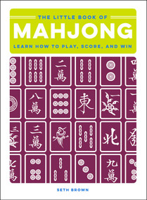 The Little Book of Mahjong (Learn How to Play, Score, and Win) by Seth Brown, 9781507207390