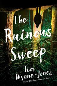 The Ruinous Sweep by Tim Wynne-Jones, 9780763697457