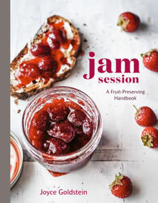 Jam Session (A Fruit-Preserving Handbook [A Cookbook]) by Joyce Goldstein, 9780399579615