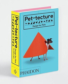Pet-tecture: Design for Pets by Tom Wainwright, 9780714876672