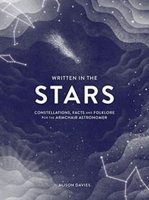 Written in the Stars (Constellations, Facts and Folklore) by Alison Davies, Jesus Sotes Vicente, 9781787131767