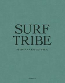 Surf Tribe by Stephan Vanfleteren,, 9789492677365