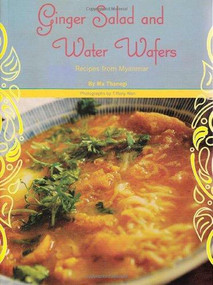 Ginger Salad and Water Wafers: Recipes from Myanmar by Ma Thanegi, Tiffany Wan, 9781934159255