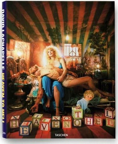 LaChapelle. Heaven to Hell by David LaChapelle, 9783836522847
