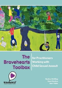 The Bravehearts Toolbox for Practitioners Working with Sexual Assault by Nadine McKillop, Carol Ronken, Sam Vidler, 9781921513886