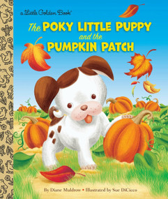 The Poky Little Puppy and the Pumpkin Patch by Diane Muldrow, Sue DiCicco, 9780399556982