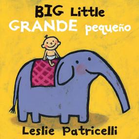 Big Little / Grande pequeño by Leslie Patricelli, Leslie Patricelli, 9780763699666