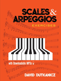 Scales and Arpeggios: Exercises (With Downloadable MP3s) by David Dutkanicz, 9780486823935