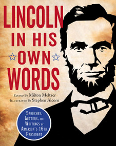 Lincoln in His Own Words by Milton Meltzer, Stephen Alcorn, 9781328895745