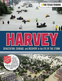 Harvey (Devastation, Courage, and Recovery in the Eye of the Storm) by The Texas Tribune, 9781629375854