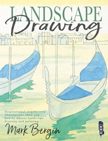 Landscape Drawing (Inspirational Step-by-Step Illustrations Show You How to Master Landscape Drawing and Painting) by Mark Bergin, 9781912537112