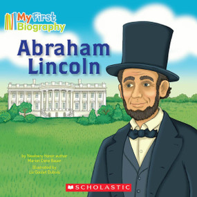 Abraham Lincoln (My First Biography) by Marion Dane Bauer, Liz Goulet Dubois, 9780545342940