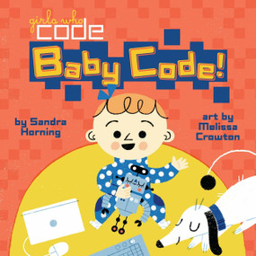 Baby Code! by Sandra Horning, Melissa Crowton, 9780399542572